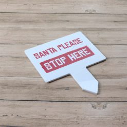 Santa Please Stop Here Mini Christmas Sign