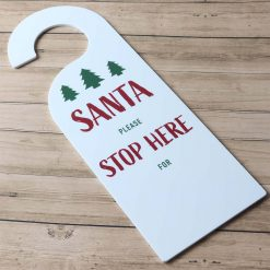 Santa Please Stop Here For Christmas Door Hanger