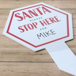 Santa Please Stop Here For......Christmas Sign