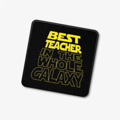Best Teacher In The Whole Galaxy Coaster